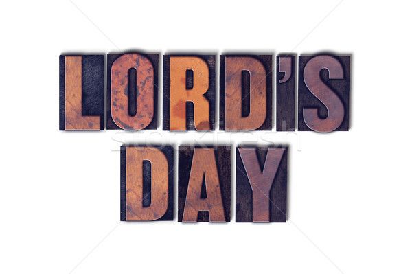 Lord's Day Concept Isolated Letterpress Word Stock photo © enterlinedesign