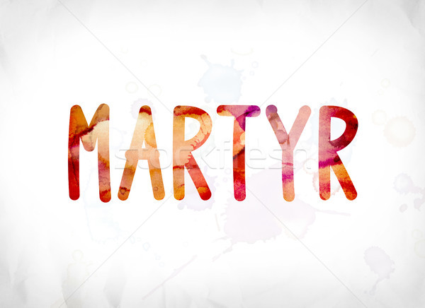 Martyr Concept Painted Watercolor Word Art Stock photo © enterlinedesign