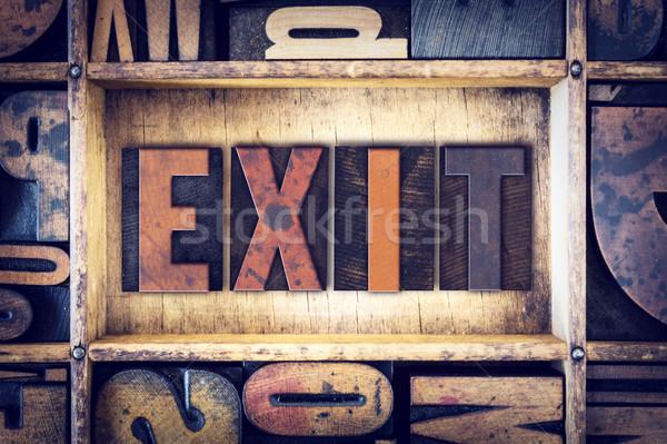 Exit Concept Letterpress Type Stock photo © enterlinedesign