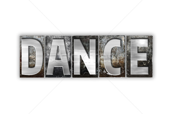 Dance Concept Isolated Metal Letterpress Type Stock photo © enterlinedesign