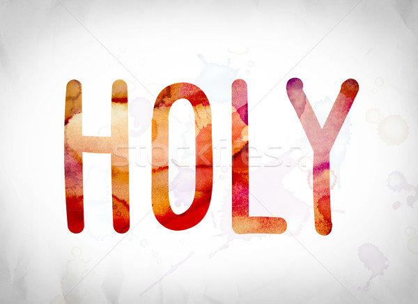 Holy Concept Watercolor Word Art Stock photo © enterlinedesign