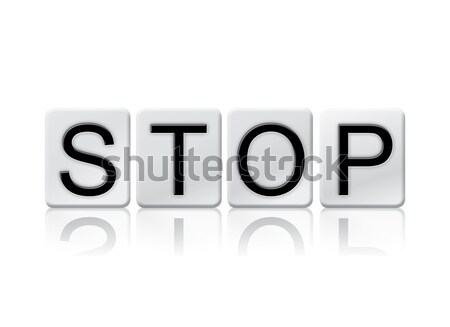 Stop Isolated Tiled Letters Concept and Theme Stock photo © enterlinedesign