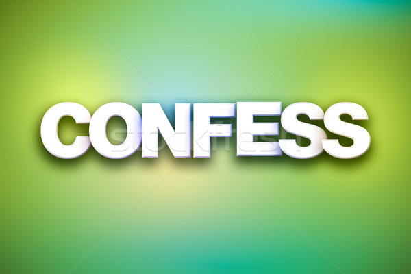 Confess Theme Word Art on Colorful Background Stock photo © enterlinedesign