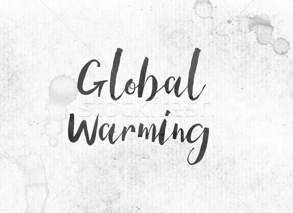 Global Warming Concept Painted Ink Word and Theme Stock photo © enterlinedesign