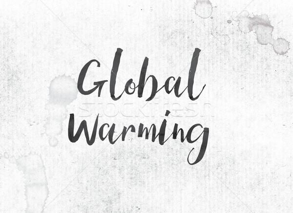 Globalne ocieplenie malowany atramentu słowo słowa czarny Zdjęcia stock © enterlinedesign
