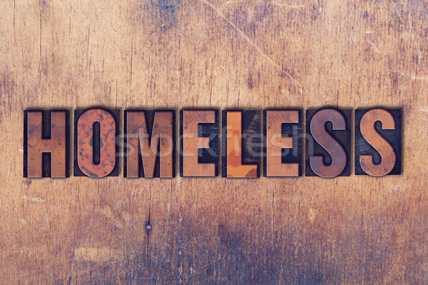 Homeless Theme Letterpress Word on Wood Background Stock photo © enterlinedesign