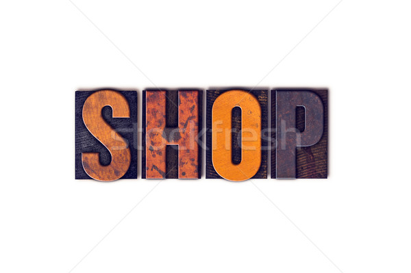 Shop Concept Isolated Letterpress Type Stock photo © enterlinedesign