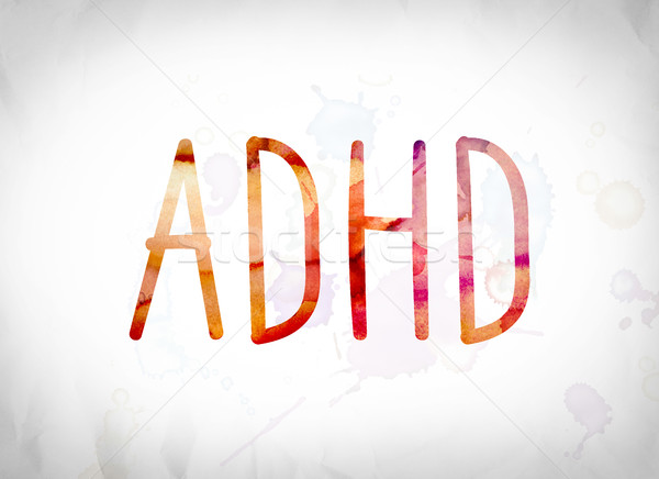 ADHD Concept Watercolor Word Art Stock photo © enterlinedesign