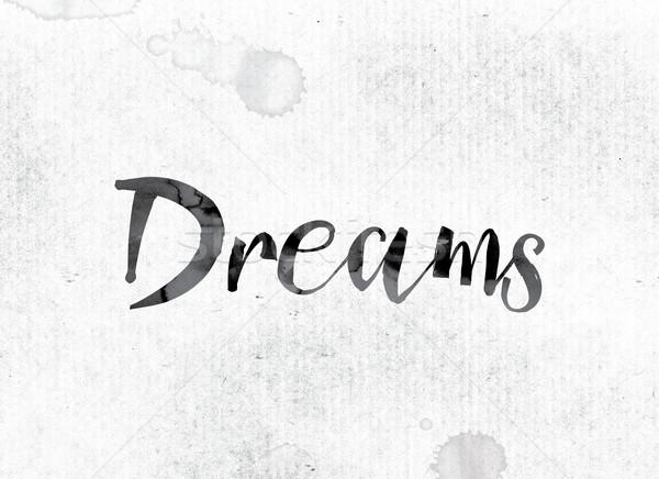 Мечты окрашенный чернила слово акварель белый Сток-фото © enterlinedesign