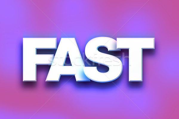 Fast Concept Colorful Word Art Stock photo © enterlinedesign