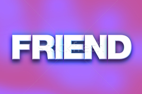Friend Concept Colorful Word Art Stock photo © enterlinedesign