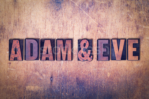Adam and Eve Theme Letterpress Word on Wood Background Stock photo © enterlinedesign