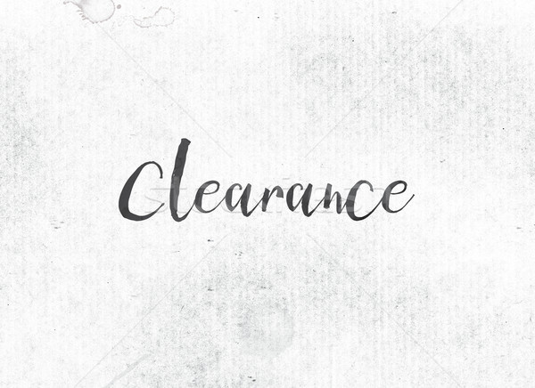Clearance Concept Painted Ink Word and Theme Stock photo © enterlinedesign