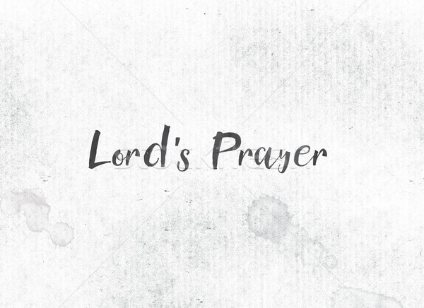 Lord's Prayer Concept Painted Ink Word and Theme Stock photo © enterlinedesign