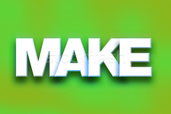 Make Concept Colorful Word Art Stock photo © enterlinedesign