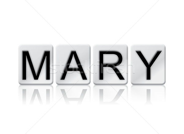 Mary Concept Tiled Word Isolated on White Stock photo © enterlinedesign