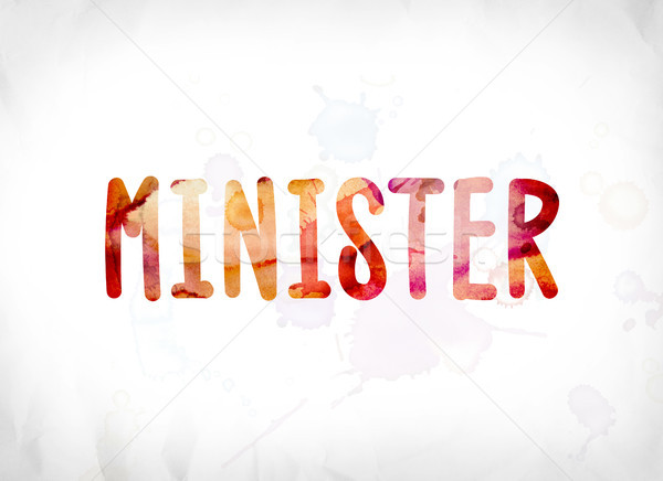 Minister Concept Painted Watercolor Word Art Stock photo © enterlinedesign