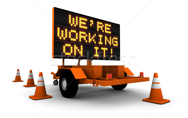 We're Working On It! - Construction Sign Stock photo © eyeidea