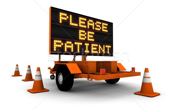 Please Be Patient - Construction Sign Stock photo © eyeidea