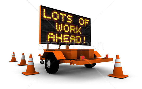 Lots Of Work Ahead! - Construction Sign Stock photo © eyeidea