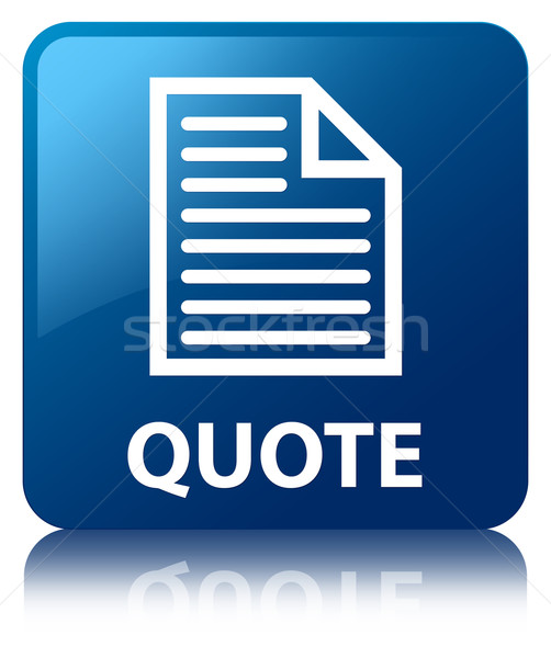 Quote (page icon) glossy blue reflected square button Stock photo © faysalfarhan