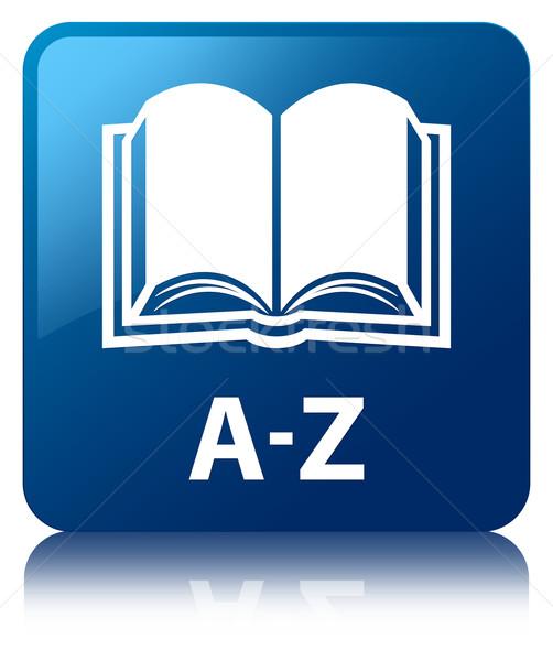 A-Z book glossy blue reflected square button Stock photo © faysalfarhan