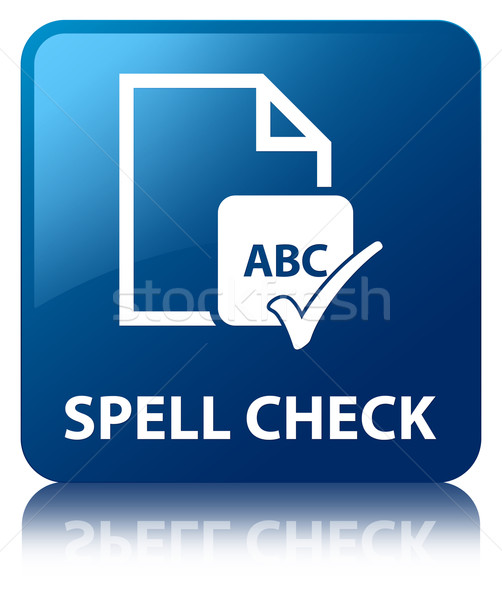 Spell check document glossy blue reflected square button Stock photo © faysalfarhan