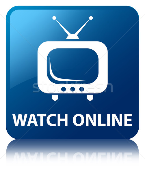 Watch online (tv icon) glossy blue reflected square button Stock photo © faysalfarhan