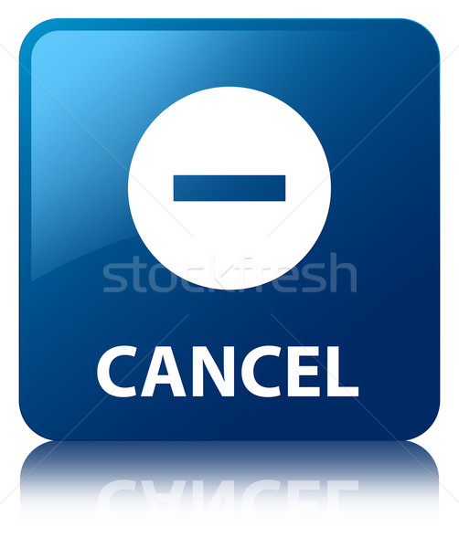 Cancel glossy blue reflected square button Stock photo © faysalfarhan