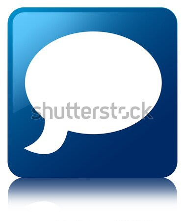 Talk bubble icon glossy blue reflected square button Stock photo © faysalfarhan