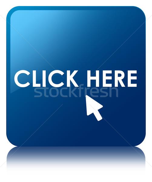 Cliquez ici bleu carré bouton web Photo stock © faysalfarhan
