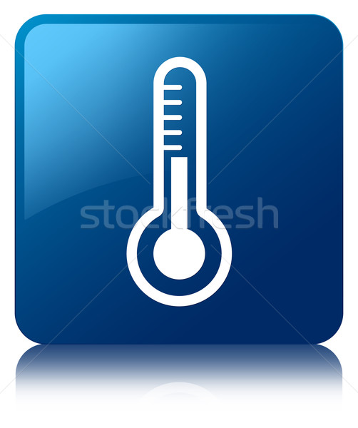 Thermometer icon glossy blue reflected square button Stock photo © faysalfarhan