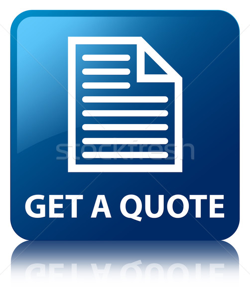 Get A Quote (page icon) glossy blue reflected square button Stock photo © faysalfarhan