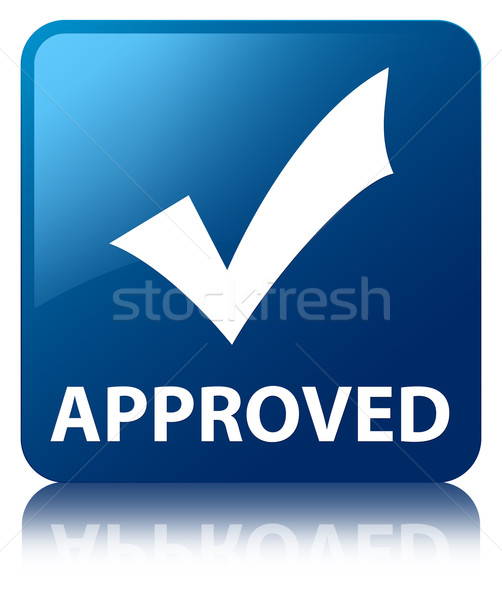 Approved (validation icon) glossy blue reflected square button Stock photo © faysalfarhan