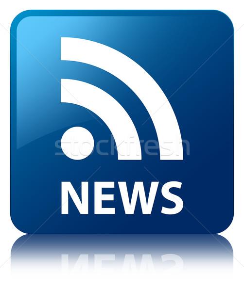 ニュース rssフィード 青 広場 ボタン ストックフォト © faysalfarhan