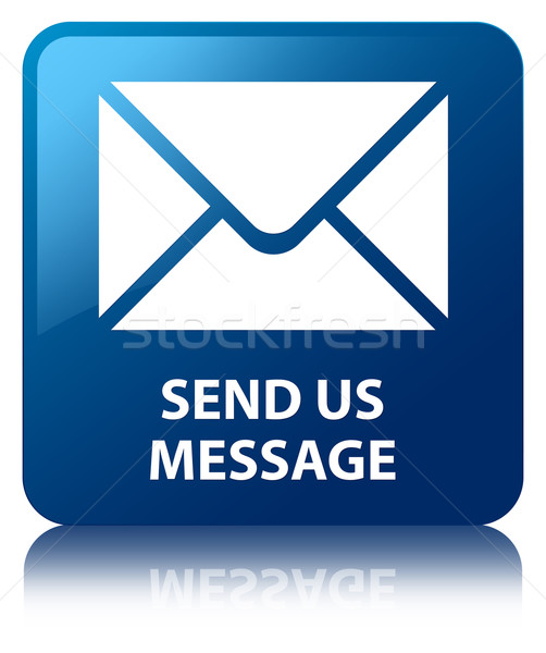 Stock photo: Send us message (email icon) glossy blue reflected square button