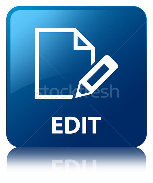Edit document glossy blue reflected square button Stock photo © faysalfarhan
