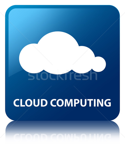 Stock photo: Cloud computing glossy blue reflected square button