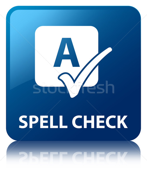 Spell check glossy blue reflected square button Stock photo © faysalfarhan