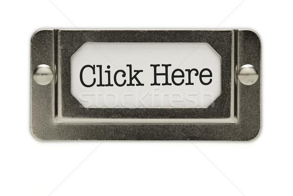 Photo stock: Cliquez · ici · fichier · tiroir · étiquette · isolé · blanche
