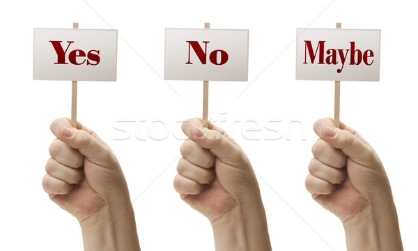 Three Signs In Fists Saying Yes, No and Maybe Stock photo © feverpitch