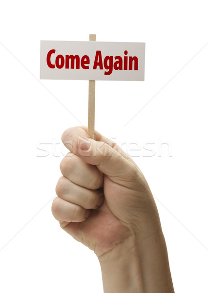 Come Again Sign In Fist On White Stock photo © feverpitch