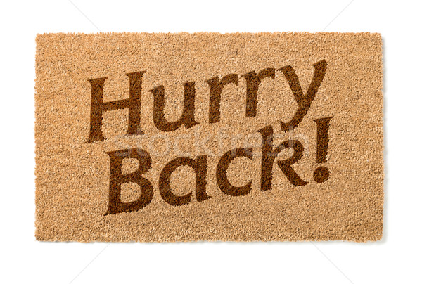Hurry Back Welcome Mat On White Stock photo © feverpitch