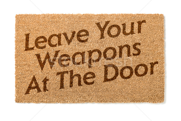 Leave Your Weapons At The Door Welcome Mat On White Stock photo © feverpitch