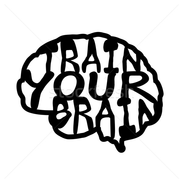 Train your brain quote. Hand drawn graphic Stock photo © Fosin