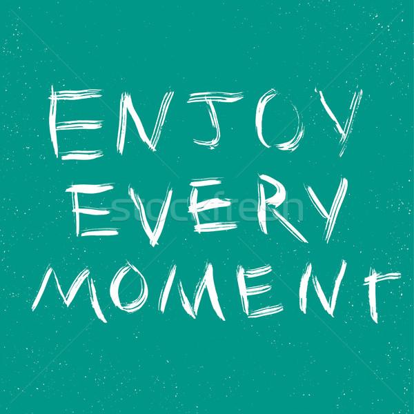 Genieten moment citaat grafische typografisch Stockfoto © Fosin