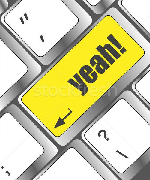 yeah word on computer keyboard key Stock photo © fotoscool