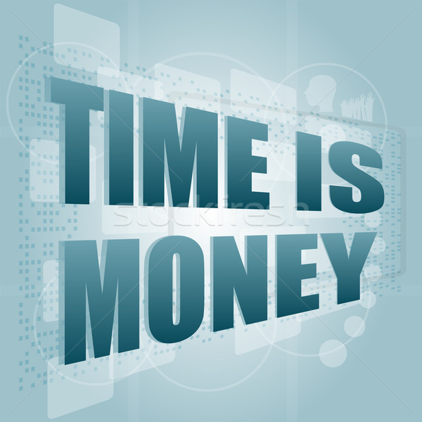 words Time is money on digital screen, time concept Stock photo © fotoscool