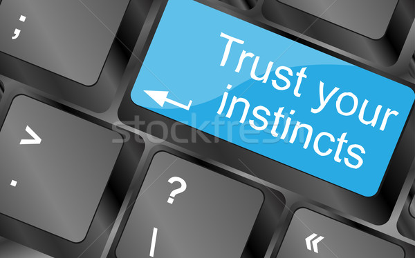 Trust your instincts. Computer keyboard keys with quote button. Inspirational motivational quote. Si Stock photo © fotoscool
