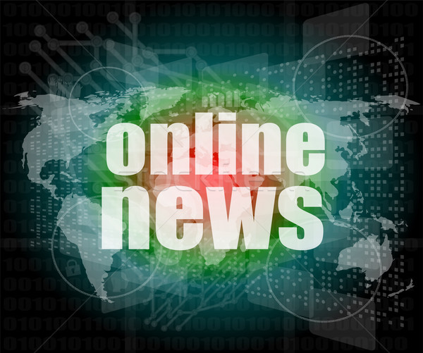business concept: words online news on digital touch screen Stock photo © fotoscool